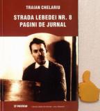 Strada Lebedei nr. 8 Pagini de jurnal Traian Chelariu