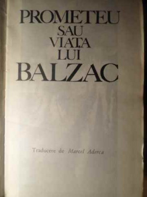 PROMETEU SAU VIATA LUI BALZAC-ANDRE MAUROIS foto