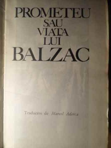 PROMETEU SAU VIATA LUI BALZAC-ANDRE MAUROIS