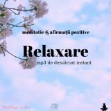 Meditație +afirmații pozitive pentru RELAXARE