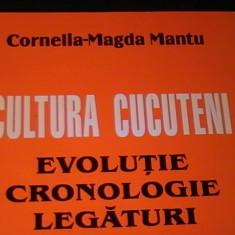 CULTURA CUCUTENI-EVOLUTIE-CRONOLOGIE- LEGATURI-CORNELIA MAGDA MANTU-324 PG A 4-, Alta editura