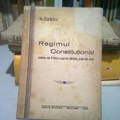REGIMUL CONSTITUTIONAL DE LA 12 FEBRUARIE 1938, PANA AZI - N. PASCU
