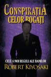 Conspiratia celor bogati | Robert T. Kiyosaki, Curtea Veche Publishing