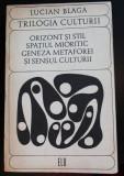 Lucian Blaga - Trilogia culturii. Orizont și stil. Spațiul mioritic. Geneza...