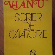 Scrieri De Calatorie - Tudor Vianu ,304539
