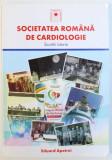 SOCIETATEA ROMANA DE CARDIOLOGIE - SCURTA ISTORIE de EDUARD APETREI , 2011