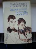 Carte ficțiune Marguerite Yourcenar - Alexis / Lovitura de grație