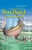 Aventurile lui Sindbad Marinarul. Învăț să citesc (nivelul 3)