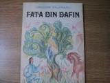 FATA DIN DAFIN de GRIGORE BAJENARU , BUCURESTI 1982