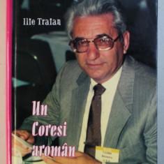 UN CORESI AROMAN : TIBERIU CUNA de ILIE TRAIAN , 2002