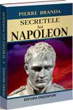 Secretele lui Napoleon/Pierre Branda