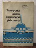 Transportul aerian de pasageri și de marfă- I. Cristea, O.C. Ionescu, V. Stanciu