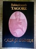 Rabindranath Tagore - Casa si lumea