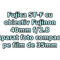 Fujica ST-F cu obiectiv Fujinon 40mm f/2.8 - Aparat foto compact pe film de 35mm