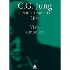 Opere Complete. Vol.18/1. Viaţa simbolică
