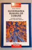 Guvernarea bunurilor comune - Elinor Ostrom