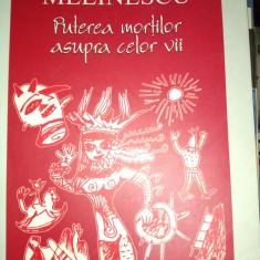 PUTEREA MORTILOR ASUPRA CELOR VII - GABRIELA MELINESCU, POLIROM 2005,319 pag