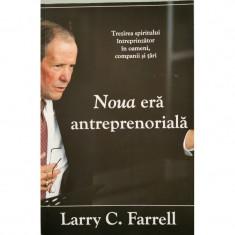 Noua era antreprenoriala - Larry C. Farrell (cu autograful autorului)