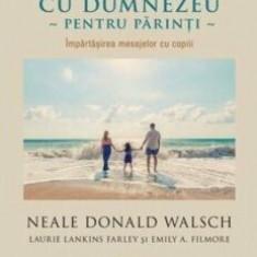 Cumpara ieftin Conversatii cu Dumnezeu pentru parinti/Neale Donald Walsch
