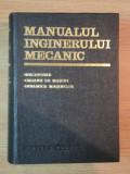 MANUALUL INGINERULUI MECANIC ( MECANISME , ORGANE DE MASINI , DINAMICA MASINILOR ) de N. MANOLESCU , A. ANDRIAN , V. COSTINESCU