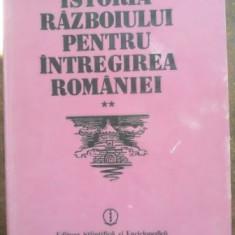 Istoria razboiului pentru intregirea Romaniei vol 2 - Constantin Kiritescu