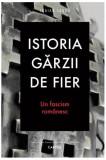 Istoria Gărzii de Fier. Un fascism romanesc