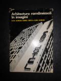 CEZAR LAZARESCU, GABRIEL CRISTEA - ARHITECTURA ROMANEASCA IN IMAGINI