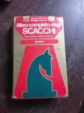 IL LIBRO COMPLETO DEGLI SCACCHI - ADRIANO CHICCO (CARTE COMPLETA DE SAH, CARTE IN LIMBA ITALIANA)