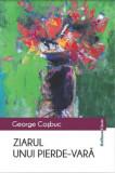 Cumpara ieftin Ziarul unui pierde-vara/George Cosbuc