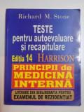 TESTE PENTRU AUTOEVALUARE S RECAPITULARE , EDITIA 14 HARRISON , PRINCIPII DE MEDICINA INTERNA de RICHARD M. STONE , 1998