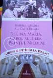 Iubirile pătimașe ale Casei Regale-Reg. Maria, Carol al II-lea, Prințul Nicolae