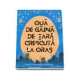 Oua de gaina de tara crescuta la oras - Ioan Laurentiu Vedinas