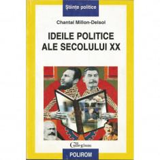 Ideile politice ale secolului XX - Chantal Millon-Delsol