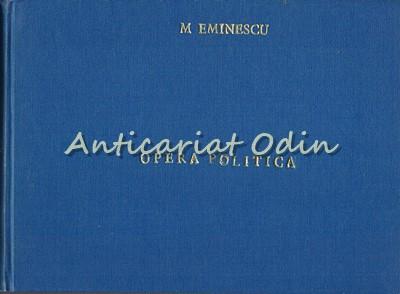 Opera Politica I, II - Mihai Eminescu
