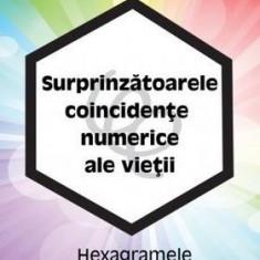 Surprinzătoarele coincidențe numerice ale vieții. Vol.1