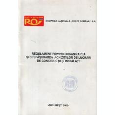 Regulament privind organizarea si desfasurarea achizitiilor de lucrari de constructii si instalatii