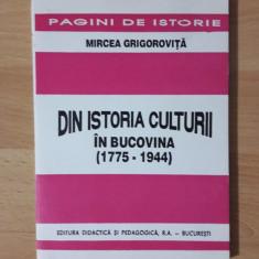 DIN ISTORIA CULTURII IN BUCOVINA 1775-1944 (MIRCEA GRIGOROVITA)