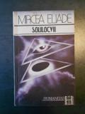 MIRCEA ELIADE - SOLILOCVII