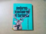 PADUREA, VINATOAREA SI TURISMUL - Stefan Ivanescu - 1983, 261 p.