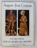 ENTRETIENS SUR LE MUSEE DE DRESDE par ARAGON & JEAN COCTEAU , 1957