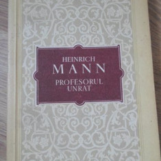 PROFESORUL UNRAT. SFARSITUL UNUI TIRAN - HEINRICH MANN