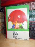 CARTE COPII IN LIMBA GERMANA : EINS,ZWEI,DREI,VIER_WIEVIEL SIND ES HIER ? , 1985