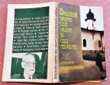 Dialoguri despre cele vazute si cele nevazute - Constantin Balaceanu-Stolnici, Alta editura, 1995