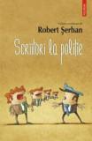 Scriitori la politie/Robert Serban