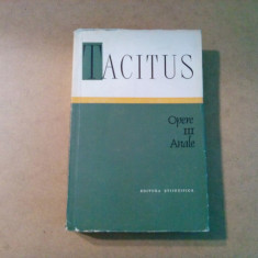 P. CORNELIUS TACITUS -   ANALE - Opere III -  Editura Stiintifica, 1964, 701 p.