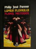 Lumea fluviului. Planul misterios-Philip Jose Farmer