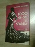 Valentin Silvestru - 1000 de ore in Spania (Editura Albatros, 1972)