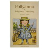 Pollyanna & Pollyanna Grows Up - Eleanor H. Porter