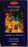 Ernst Junger - Grădini și drumuri. Însemnări caucaziene
