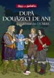 Cumpara ieftin Dupa douazeci de ani/Alexandre Dumas